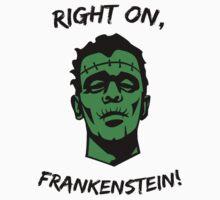 Right On, Frankenstein! One Piece - Short Sleeve
