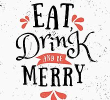 Eat, Drink and Be Merry by Iveta Angelova