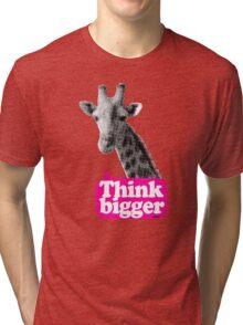 Think bigger - Giraffe Tri-blend T-Shirt