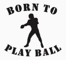 Born To Play Ball One Piece - Long Sleeve