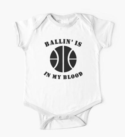Ballin' Is In My Blood One Piece - Short Sleeve
