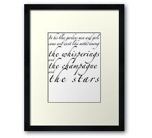 Among the whisperings and the champagne and the stars Framed Print