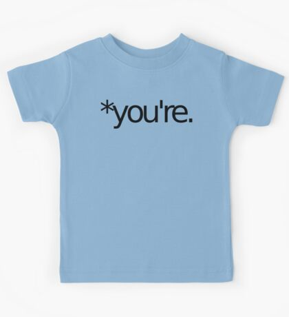 *you're. Grammar Nazi T Shirt! BLACK Kids Tee