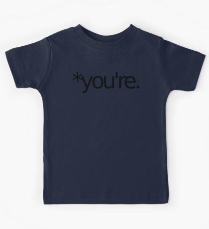 *you're. Grammar Nazi T Shirt! BLACK Kids Tee