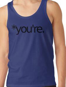 *you're. Grammar Nazi T Shirt! BLACK Tank Top