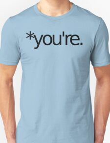 *you're. Grammar Nazi T Shirt! BLACK Unisex T-Shirt