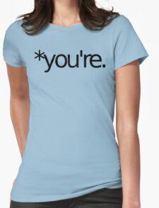 *you're. Grammar Nazi T Shirt! BLACK Womens Fitted T-Shirt