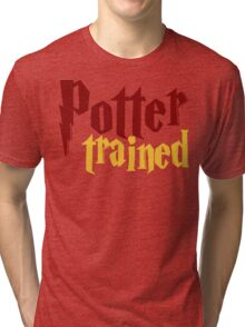 Potter Trained! Tri-blend T-Shirt