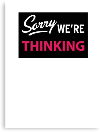 Sorry we are thinking by WAMTEES