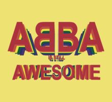 ABBA is still AWESOME Kids Tee