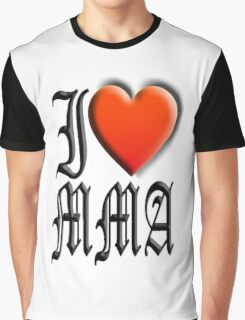 I love, MMA, Mixed, Martial Art, Contest, Combat, Fight, Box, Wrestle, Grapple Graphic T-Shirt