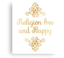 Religion-free and Happy Canvas Print