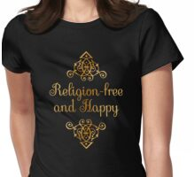 Religion-free and Happy Womens Fitted T-Shirt