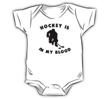 Hockey Is In My Blood One Piece - Short Sleeve