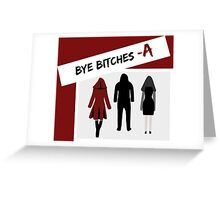 Bye Bitches - A Greeting Card