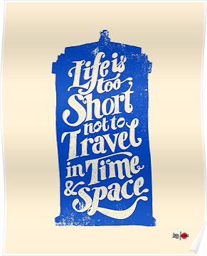 "TARDIS ""Life is too Short"" Series by zerobriant"