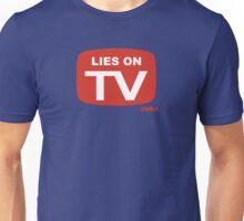 Lies on TV Unisex T-Shirt