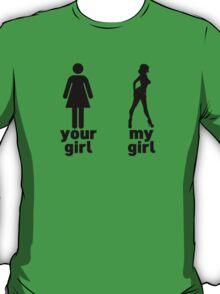 Your girl vs my girl T-Shirt