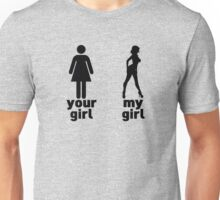 Your girl vs my girl Unisex T-Shirt
