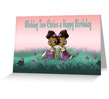 """Wishing Two Cuties a Happy B-day"" Card (blank inside) Greeting Card"