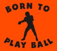 Born To Play Ball Kids Tee
