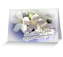God Bless You on Your Confirmation Floral Greeting Card Greeting Card