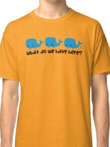 Whale Whale Whale (Dark Text) Classic T-Shirt