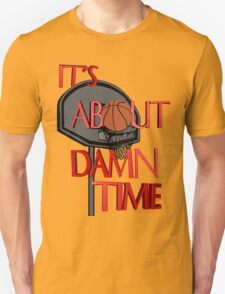 It's About Damn Time T-Shirt