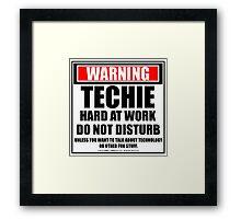 Warning Techie Hard At Work Do Not Disturb Framed Print