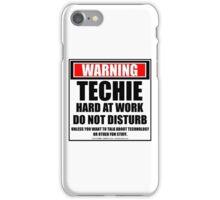 Warning Techie Hard At Work Do Not Disturb iPhone Case/Skin