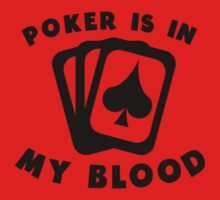 Poker Is In My Blood One Piece - Short Sleeve