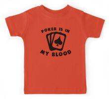Poker Is In My Blood Kids Tee