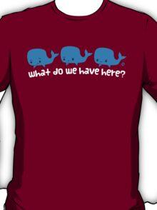 Whale Whale Whale (Light Text) T-Shirt