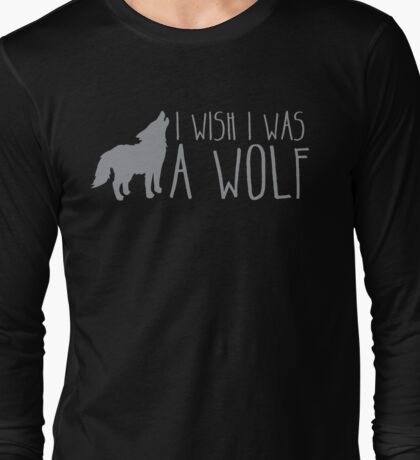 I wish I was a WOLF Long Sleeve T-Shirt
