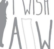 I wish I was a WOLF Sticker