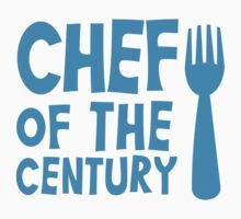 CHEF of the CENTURY! with kitchen fork Baby Tee