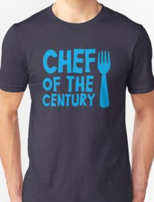 CHEF of the CENTURY! with kitchen fork T-Shirt