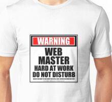 Warning Webmaster Hard At Work Do Not Disturb Unisex T-Shirt