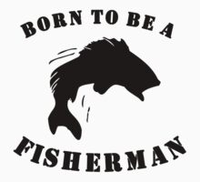 Born To Be A Fisherman Kids Clothes