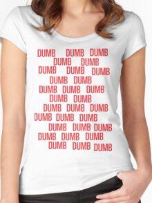 dumb dumb dumb Women's Fitted Scoop T-Shirt