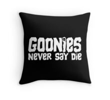 Gonnie Never Say Die Throw Pillow