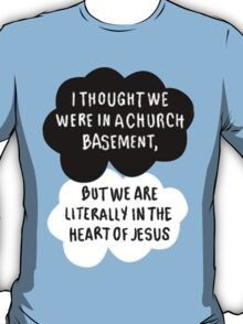 I Thought We Were in a Church Basement... T-Shirt