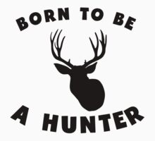 Born To Be A Hunter One Piece - Long Sleeve