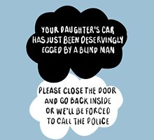Your Daughter's Car Had Just Been Deservingly Egged by a Blind Man Unisex T-Shirt