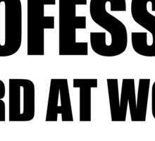 Warning Professor Hard At Work Do Not Disturb Sticker