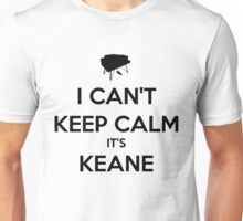 I Can't Keep Calm It's Keane Shirt Unisex T-Shirt