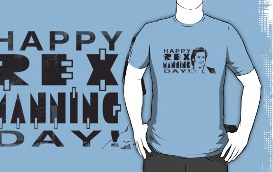 Happy Rex Manning Day! by Natasha C