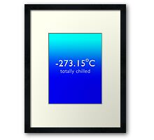 Totally Chilled - (Celsius Version) Framed Print