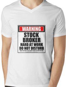 Warning Stock Broker Hard At Work Do Not Disturb Mens V-Neck T-Shirt