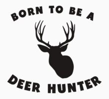 Born To Be A Deer Hunter One Piece - Short Sleeve